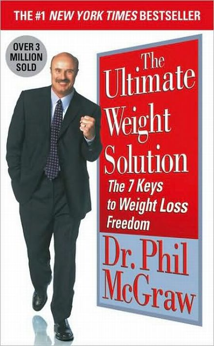 Books: The Ultimate Weight Solution: The 7 Keys to Weight Loss Freedom (Paperback) by Phillip C. McGraw (Author)